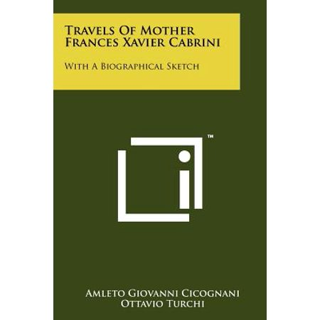 Travels of Mother Frances Xavier Cabrini : With a Biographical Sketch