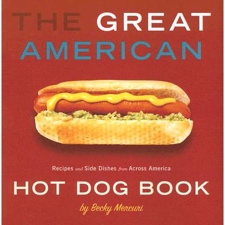 The Great American Hot Dog Book : Recipes and Side Dishes from Across America](Halloween Recipes Hot Dog Mummies)