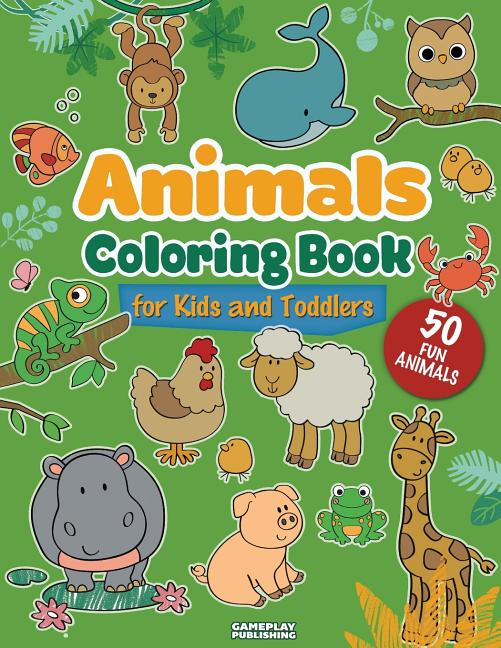 Animals Coloring Book For Kids And Toddlers : 50 Different Animals  Including Farm Animals, Jungle Animals, Woodland