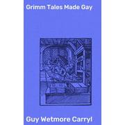 Grimm Tales Made Gay - eBook
