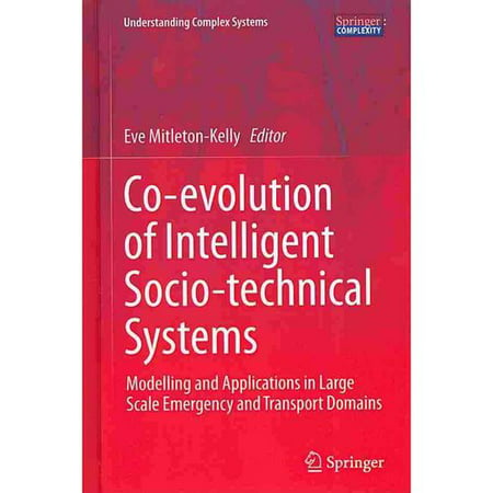 Co-Evolution of Intelligent Socio-Technical Systems: Modelling and Applications in Large Scale Emergency and Transport Domains