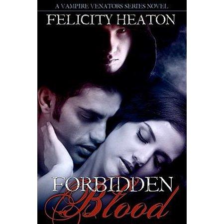 Forbidden Blood  Vampire Venators Romance Series