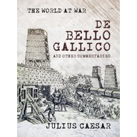 De Bello Gallico and other Commentaries - eBook