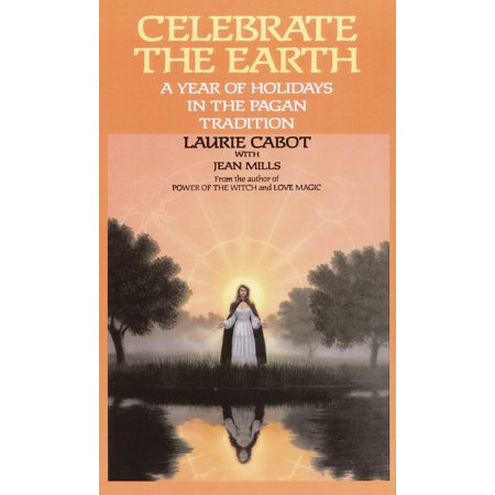 Celebrate the Earth : A Year of Holidays in the Pagan Tradition