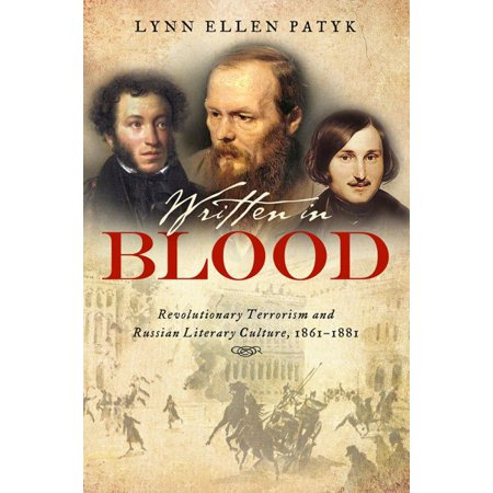 Written In Blood   Revolutionary Terrorism And Russian Literary Culture  1861 1881