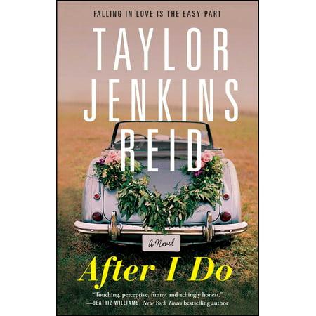 After I Do : A Novel