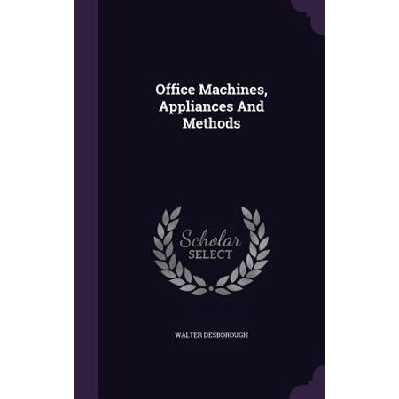 Office Machines, Appliances and Methods Office Machines, Appliances and Methods