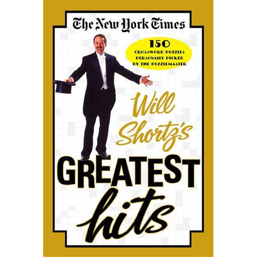 The New York Times Will Shortz's Greatest Hits: 150 Crossword  Puzzles Personally Picked by the Puzzlemaster