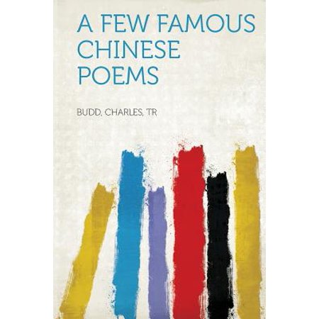 A few famous Chinese poems; translated into English.