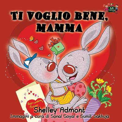 (Ti Voglio Bene, Mamma : I Love My Mom (Italian Edition))