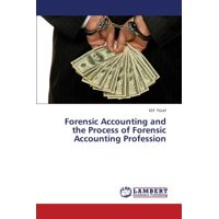 Forensic Accounting and the Process of Forensic Accounting Profession