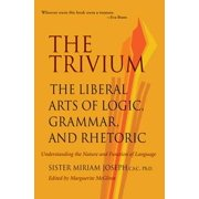 The Trivium: The Liberal Arts of Logic, Grammar, and Rhetoric - eBook
