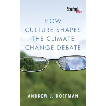 How Culture Shapes the Climate Change Debate