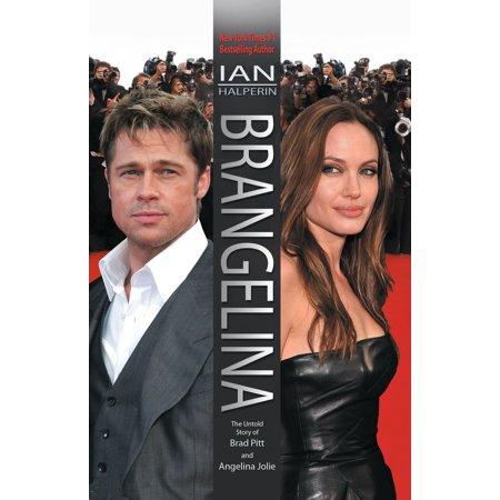 Brangelina: The Untold Story of Brad Pitt and Angelina Jolie -