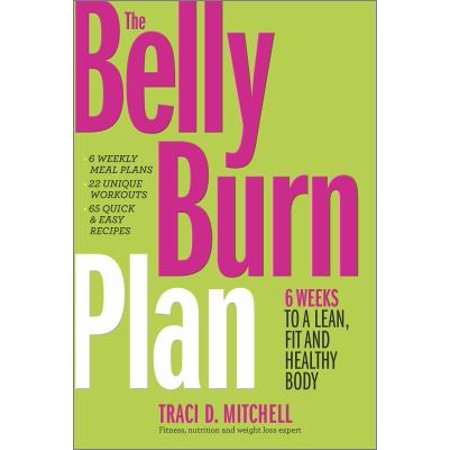The Belly Burn Plan: 6 Weeks to a Lean, Fit and Healthy Body