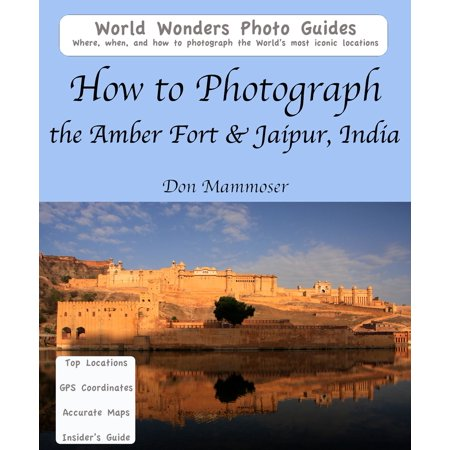 Amber Photograph - How to Photograph the Amber Fort & Jaipur, India - eBook