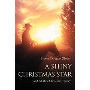 A Shiny Christmas Star : An Old West Christmas Trilogy