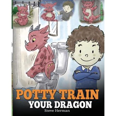 Potty Train Your Dragon : How to Potty Train Your Dragon Who Is Scared to Poop. a Cute Children Story on How to Make Potty Training Fun and (Train Dog To Poop In One Spot)