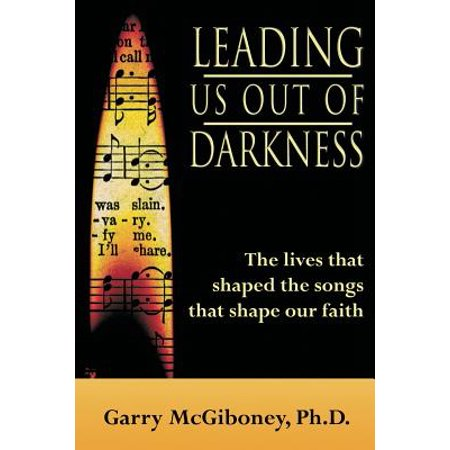 Leading Us Out of Darkness