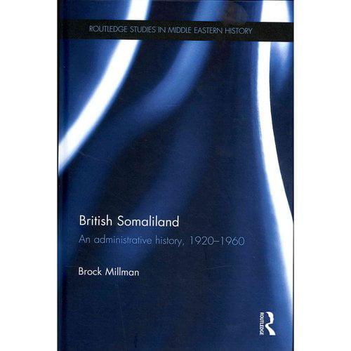 British Somaliland: An Administrative History, 1920-1960