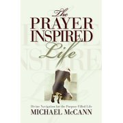 The Prayer Inspired Life