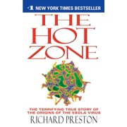 The Hot Zone : The Terrifying True Story of the Origins of the Ebola Virus