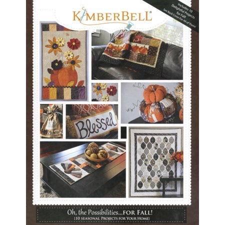 Quilt Project For Autumn Oh The Possiblities For Fall Kimberbell Patterns [Paperback] [Jan 01, 2016] Kimberbell (Fall Craft Projects)
