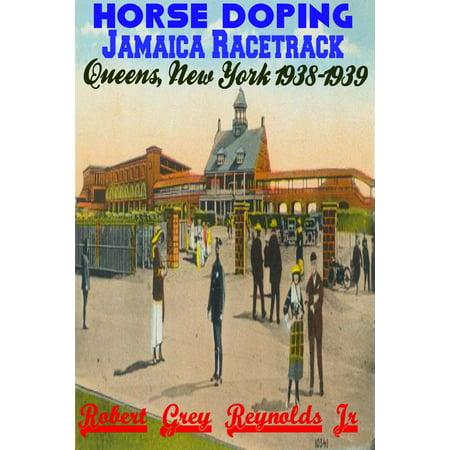Horse Doping Jamaica Racetrack Queens, New York 1938-1939 - eBook](Race Horse Accessories)