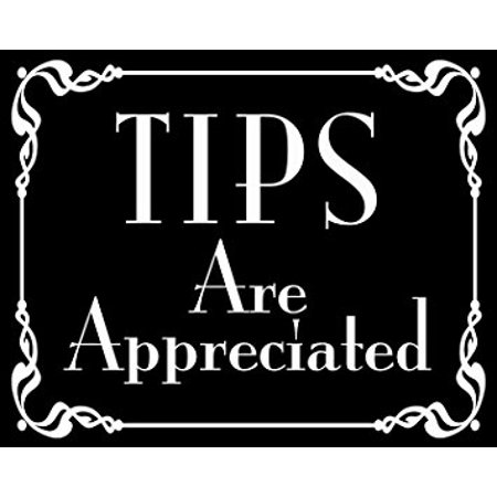 BLACK Tips Are Appreciated Sticker Decal (bartender tip jar accept decal) Size: 4 x 5 inch 4' Double Wall Tip