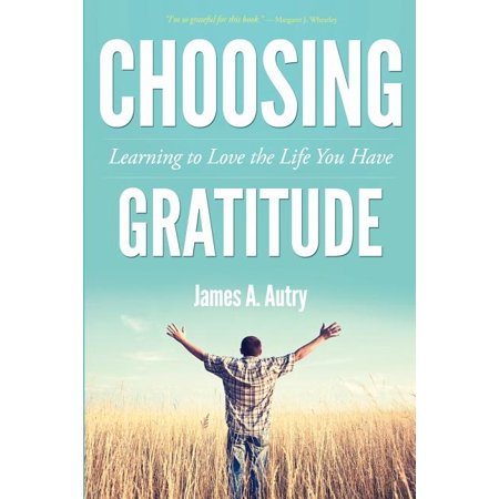 Choosing Gratitude : Learning to Love the Life You Have In his latest book, Choosing Gratitude: Learning to Love the Life You Have, renowned author James A. Autry reminds us that gratitude is a choice, a spiritual-not social-process. Made evident as behavior, gratitude is not the behavior itself. We may automatically respond,  Thank you  or  Appreciate it  in the daily course of our lives. These are polite, conditioned responses, but they are not gratitude. Instead, gratitude is a way of life, a belief system, that means cultivating a spirit of thankfulness even through the negatives of life. It is remembering there will always be more reasons for gratitude than for despair. In a society consumed by fears of not having  enough -money, possessions, security, and so on-Autry suggests that if we cultivate gratitude as a way of being, we may not change the world and its ills, but we can change our response to the world. If we fill our lives with moments of gratitude, we will indeed love the life we have. James A. Autry, a former Fortune 500 executive, is an author, poet, and consultant whose work has had significant influence on leadership thinking. He is the author of ten books, and his writings have appeared in numerous anthologies and magazines. Featured in Bill Moyers' PBS series The Power of the Word and in Moyers' book The Language of Life, Autry has also been noted on National Public Radio via Garrison's Keillor's  Writer's Corner.  He serves on the national advisory board of Poets & Writers, Inc. Autry resides in Des Moines, Iowa, with his wife, Sally Pederson, who recently retired as Lieutenant Governor of Iowa, and their twenty-seven-year-old son. He has two grown sons by a previous marriage and is a proud grandfather of two.