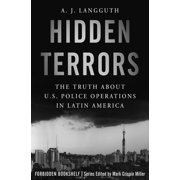 Hidden Terrors : The Truth about U.S. Police Operations in Latin America