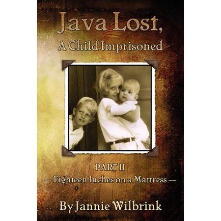 Java Lost, a Child Imprisoned: Eighteen Inches on a Mattress by