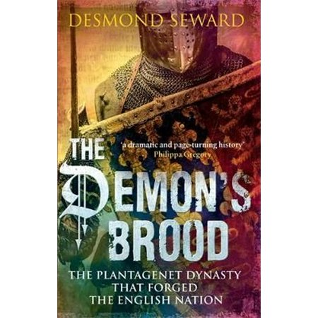 The Demon's Brood: The Plantagenet Dynasty that Forged the English Nation -