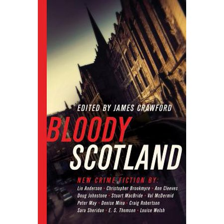 Bloody Scotland: New Fiction from Scotland's Best Crime Writers -