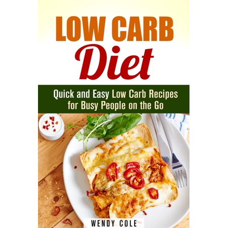 Low Carb Diet: Quick and Easy Low Carb Recipes for Busy People on the Go - eBook](Go Low Shop)