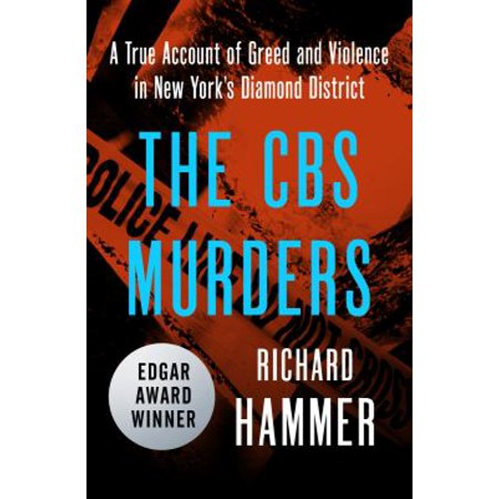 The Cbs Murders  A True Account Of Greed And Violence In New Yorks Diamond District