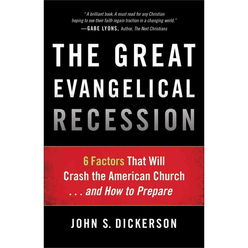 The Great Evangelical Recession: 6 Factors That Will Crash the American Church... and How to Prepare