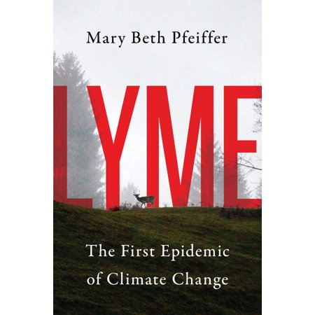 Lyme : The First Epidemic of Climate Change