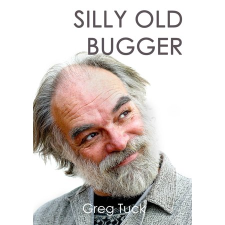 Silly Old Bugger - eBook
