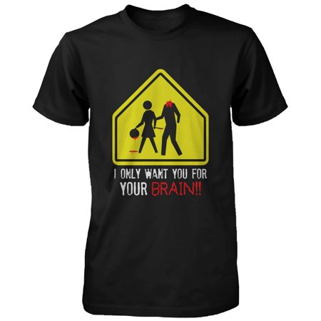 I Only Want You for Your Brain Zombie Men's T-Shirt Horror Funny Halloween Tee Funny Shirt (Only The Young Halloween Performance)