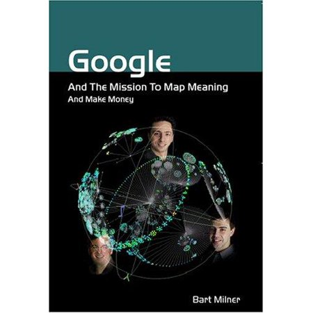 Google And The Mission To Map Meaning And Make Money