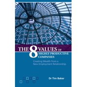 The 8 Values of Highly Productive Companies (Paperback)