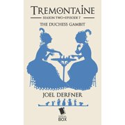 The Duchess Gambit (Tremontaine Season 2 Episode 7) - eBook