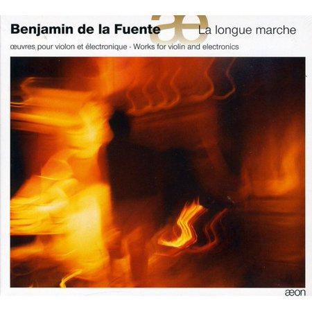 De La Fuente   La Longue Marche  Works For Violin And Electronics By Benjamin De La Fuente  Cd