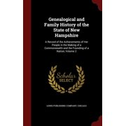 Genealogical and Family History of the State of New Hampshire : A Record of the Achievements of Her People in the Making of a Commonwealth and the Founding of a Nation, Volume 2