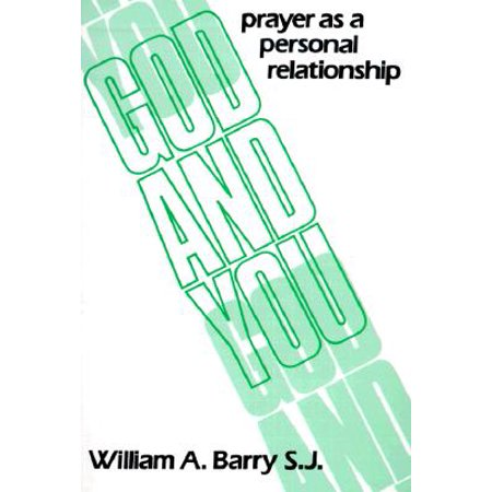 God and You : Prayer as a Personal Relationship