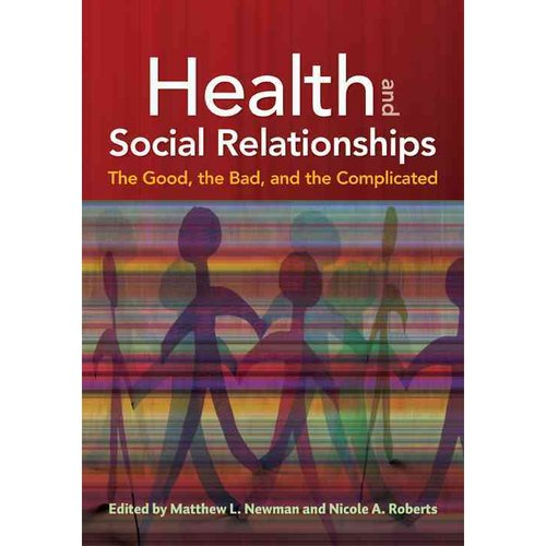 Health and Social Relationships: The Good, the Bad, and the Complicated