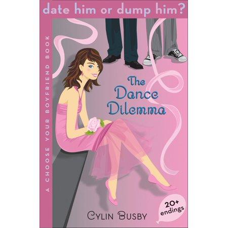Date Him or Dump Him? The Dance Dilemma - (Dance Date Ideas)