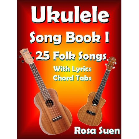 Ukulele Song Book 1: 25 Folk Songs With Lyrics & Chord Tabs for Singalong - eBook (Kids Halloween Songs With Lyrics)