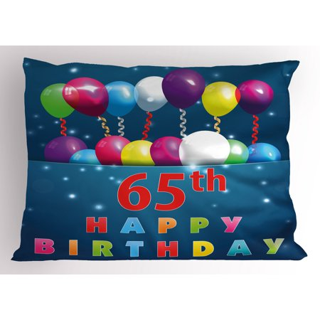 65th Birthday Pillow Sham Special Day For Sixty Five Years Old Surprise Balloons In Colorful Design